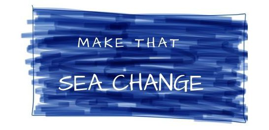 Make That Sea Change